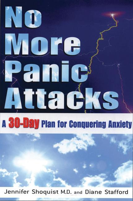 No More Panic Attacks: A 30-Day Plan for Conquering Anxiety als Taschenbuch
