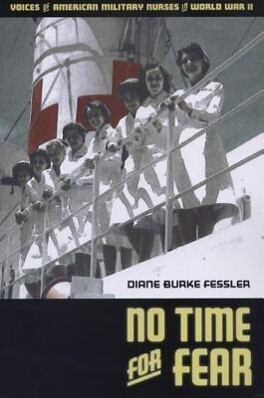 No Time for Fear: Voices of American Military Nurses in World War II als Taschenbuch