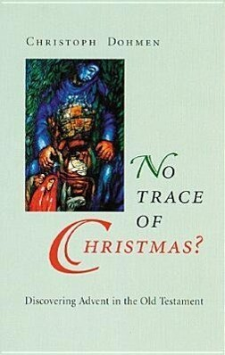 No Trace of Christmas?: Discovering Advent in the Old Testament als Taschenbuch