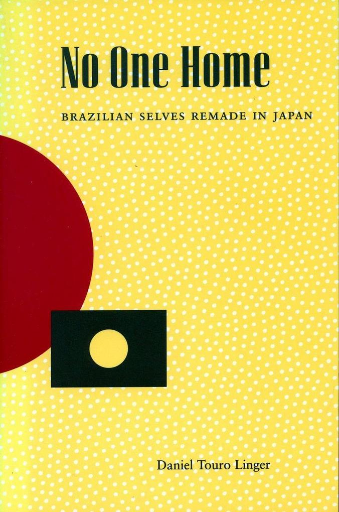 No One Home: Brazilian Selves Remade in Japan als Taschenbuch