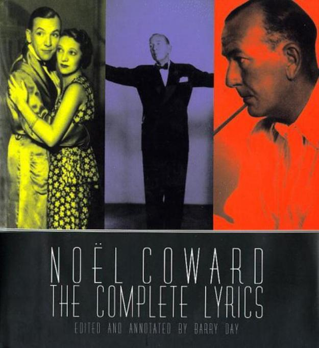 Noel Coward: The Complete Illustrated Lyrics als Buch