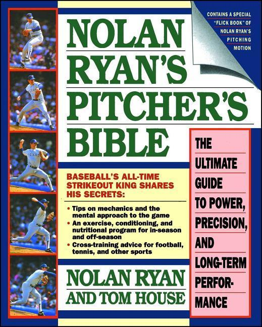 Nolan Ryan's Pitcher's Bible: The Ultimate Guide to Power, Precision, and Long-Term Performance als Taschenbuch
