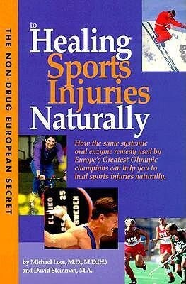 Non-Drug European Secret to Healing Sports Injuries Naturally: How the Same Systemic Oral Enzyme Remedy Used by Europe's Greatest Olympic Champions Ca als Taschenbuch