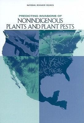 Predicting Invasions of Nonindigenous Plants and Plant Pests als Buch