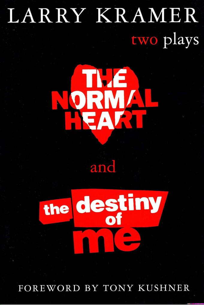 The Normal Heart and the Destiny of Me: Two Plays als Buch