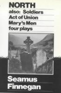 North, Soldiers, Act of Union, Mary's Men: Four Plays als Taschenbuch