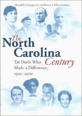 North Carolina Century: Tar Heels Who Made a Difference, 1900-2000 als Buch