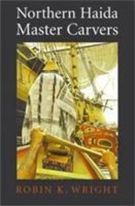 Northern Haida: Master Carvers als Buch