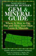 The Northwest Treasure Hunter's Gem and Mineral Guide als Taschenbuch