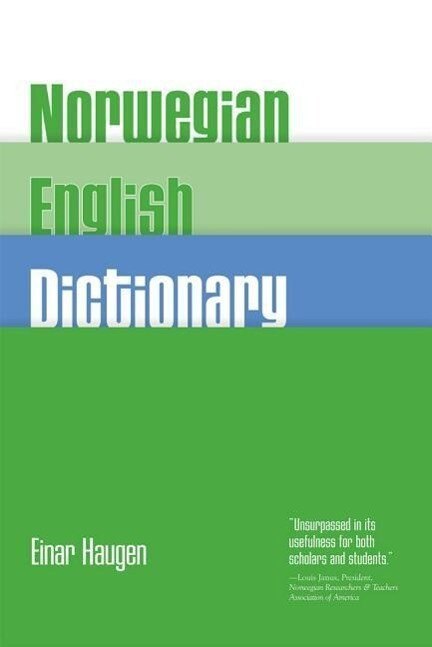 Norwegian-English Dictionary: A Pronouncing and Translating Dictionary of Modern Norwegian (Bokmal and Nynorsk) with a Historical and Grammatical in als Taschenbuch