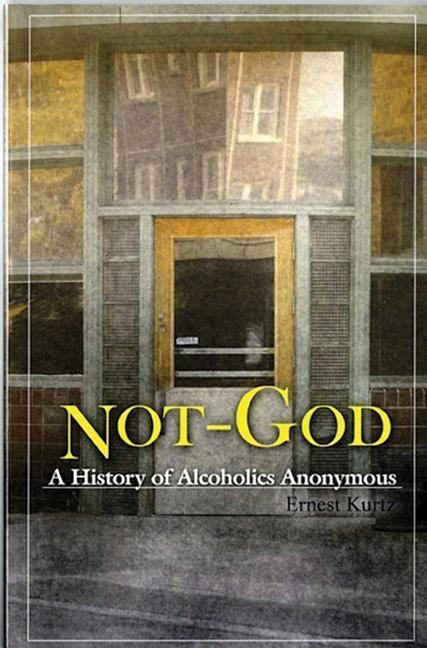 Not God: A History of Alcoholics Anonymous als Taschenbuch