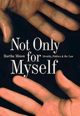 Not Only for Myself: Identity, Politics, and the Law als Taschenbuch
