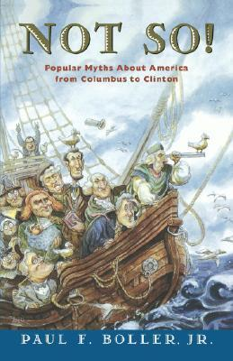 Not So!: Popular Myths about America from Columbus to Clinton als Taschenbuch