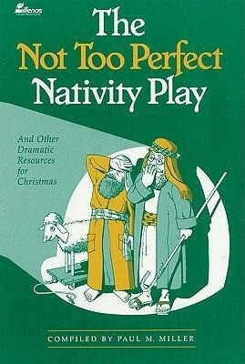 The Not Too Perfect Nativity Play: And Other Dramatic Resources for Christmas als Taschenbuch