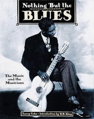 Nothing But the Blues the Music and the Musicians als Taschenbuch