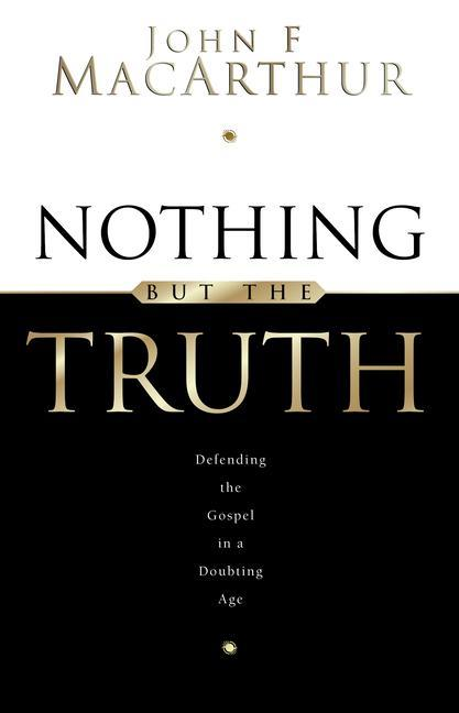 Nothing But the Truth: Upholding the Gospel in a Doubting Age als Taschenbuch