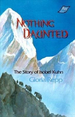 Nothing Daunted: Isobel Kuhn als Taschenbuch