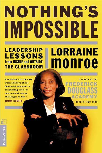 Nothing's Impossible: Leadership Lessons from Inside and Outside the Classroom als Taschenbuch