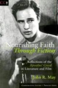 Nourishing Faith Through Fiction: Reflections of the Apostles' Creed in Literature and Film als Taschenbuch