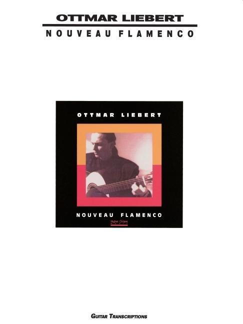 Ottmar Liebert - Nouveau Flamenco als Taschenbuch