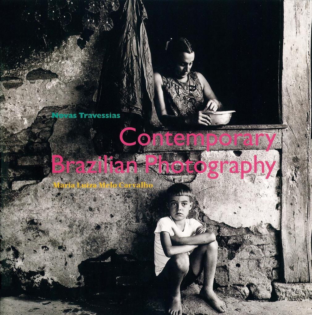 Novas Travessias: Contemporary Photography in Brazil als Taschenbuch