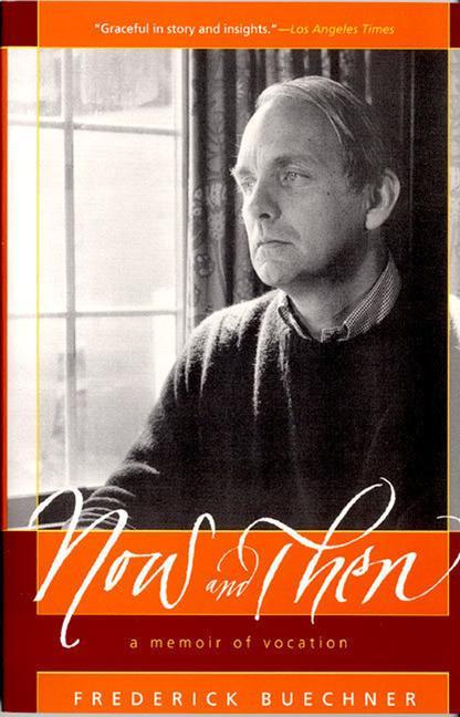 Now and Then: A Memoir of Vocation als Taschenbuch