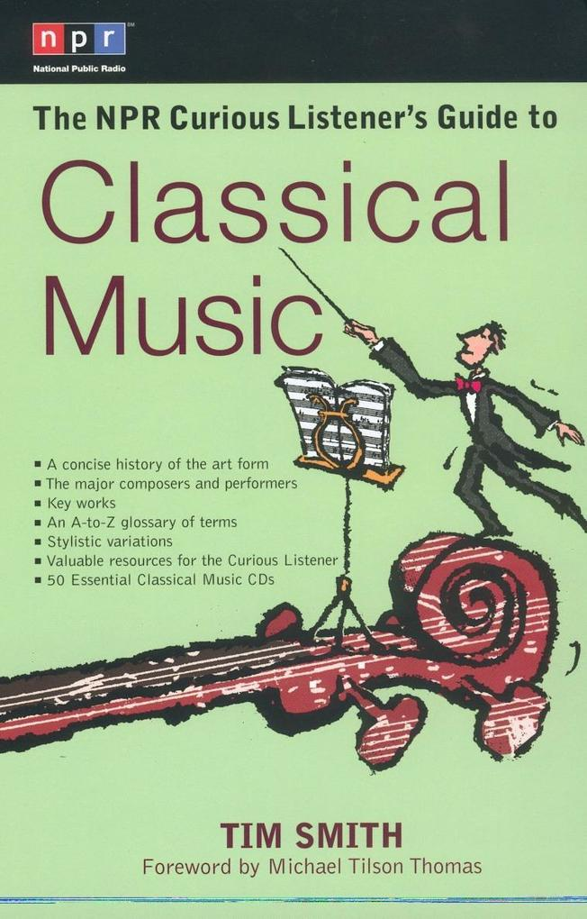 The NPR Curious Listener's Guide to Classical Music als Taschenbuch
