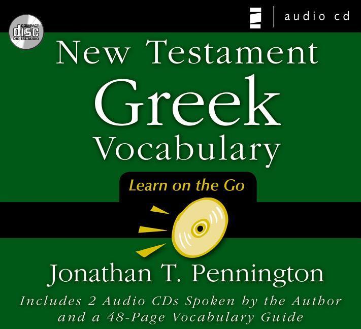 New Testament Greek Vocabulary: Learn on the Go [With Printed Vocabulary Guide] als Hörbuch
