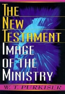 The New Testament Image of the Ministry als Taschenbuch