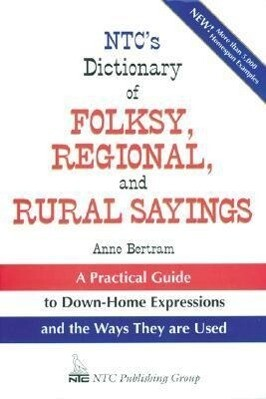 NTC's Dictionary of Folksy, Regional, and Rural Sayings als Taschenbuch