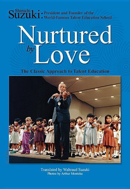 Nurtured by Love: The Classic Approach to Talent Education als Taschenbuch