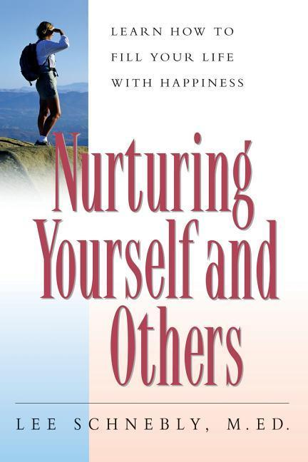 Nurturing Yourself and Others: Learn How to Fill Your Life with Happiness als Taschenbuch