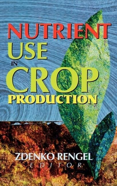 Nutrient Use in Crop Production als Buch