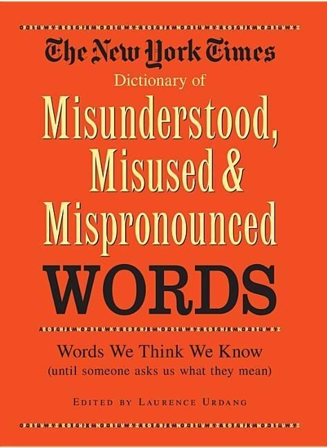 New York Times Dictionary of Misunderstood, Misused, & Mispronounced Words als Buch