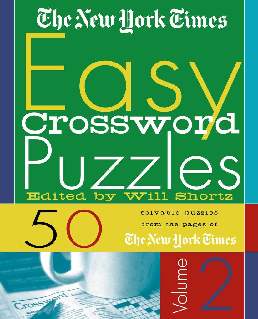The New York Times Easy Crossword Puzzles, Volume 2: 50 Solvable Puzzles from the Pages of the New York Times als Taschenbuch
