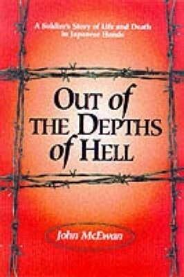 Out of the Depths of Hell: A Soldier's Story of Life and Death in Japanese Hands als Buch