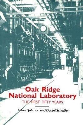 Oak Ridge National Laboratory: First Fifty Years als Taschenbuch