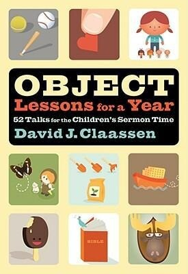 Object Lessons for a Year: 52 Talks for the Children's Sermon Time als Taschenbuch