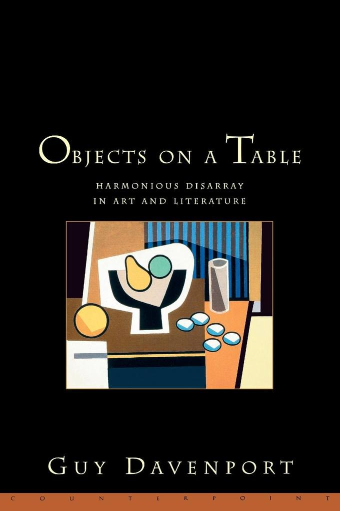 Objects on a Table: Harmonious Disarray in Art and Literature als Taschenbuch