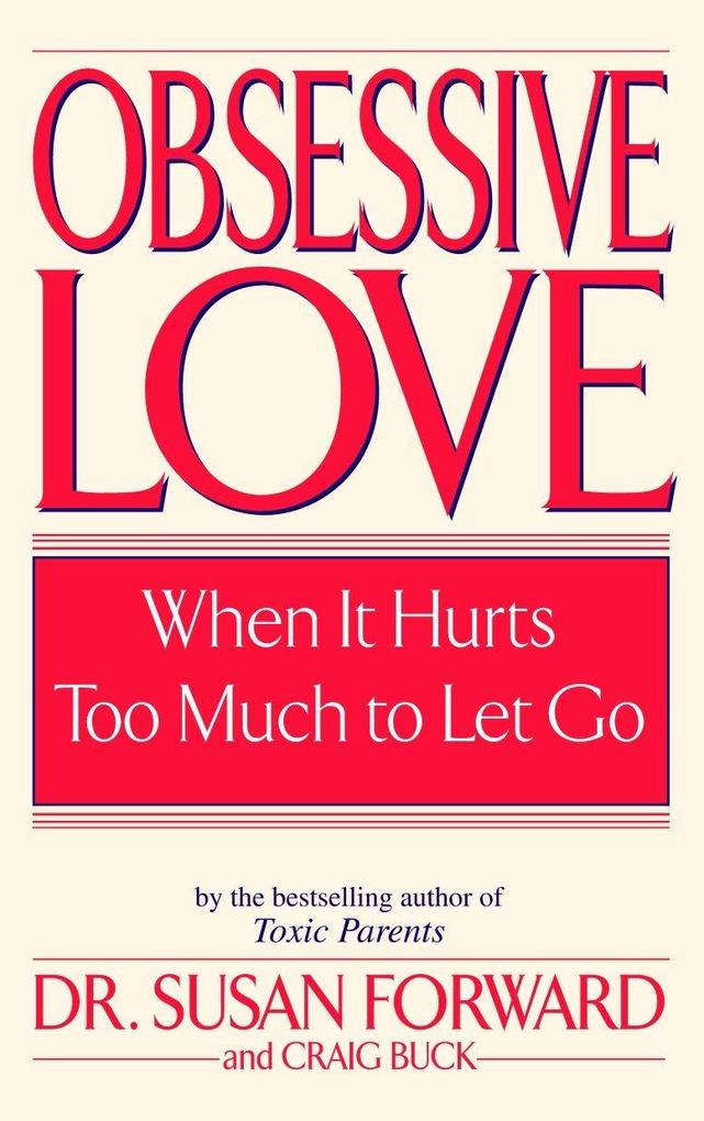 Obsessive Love: When It Hurts Too Much to Let Go als Taschenbuch