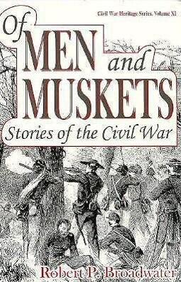 Of Men and Muskets: Stories of the Civil War als Taschenbuch
