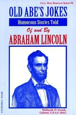 Old Abe's Jokes: Humorous Stories Told of and by Abraham Lincoln als Taschenbuch