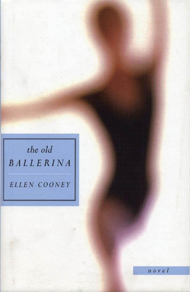 The Old Ballerina: Novel als Buch