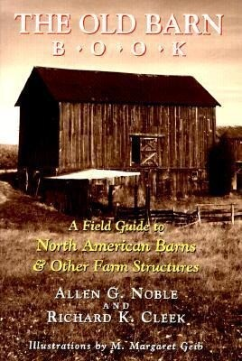 The Old Barn Book: A Field Guide to North American Barns & Other Farm Structures als Taschenbuch