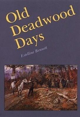 Old Deadwood Days als Taschenbuch