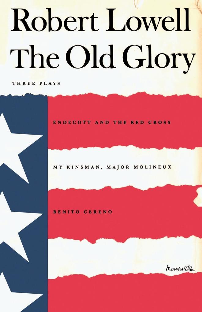 The Old Glory: Endecott and the Red Cross; My Kinsman, Major Molineux; And Benito Cereno als Taschenbuch