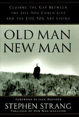 Old Man, New Man: Closing the Gap Between the Life You Could Live and the Life You Are Living als Buch