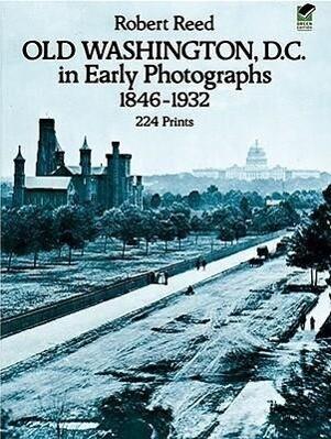 Old Washington, D.C. in Early Photographs, 1846-1932 als Taschenbuch