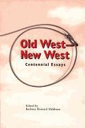 Old West - New West: Centennial Essays als Taschenbuch