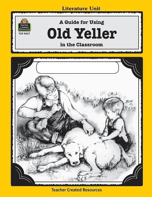A Guide for Using Old Yeller in the Classroom als Taschenbuch